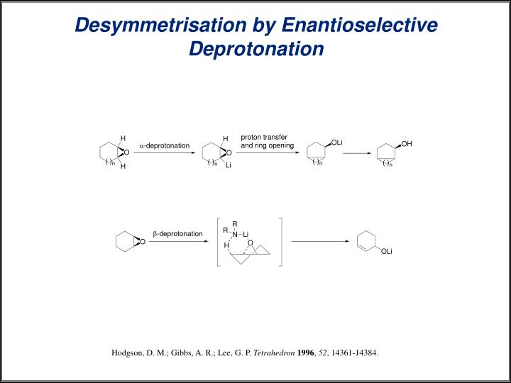 Desymmetrisation by Enantioselective Deprotonation