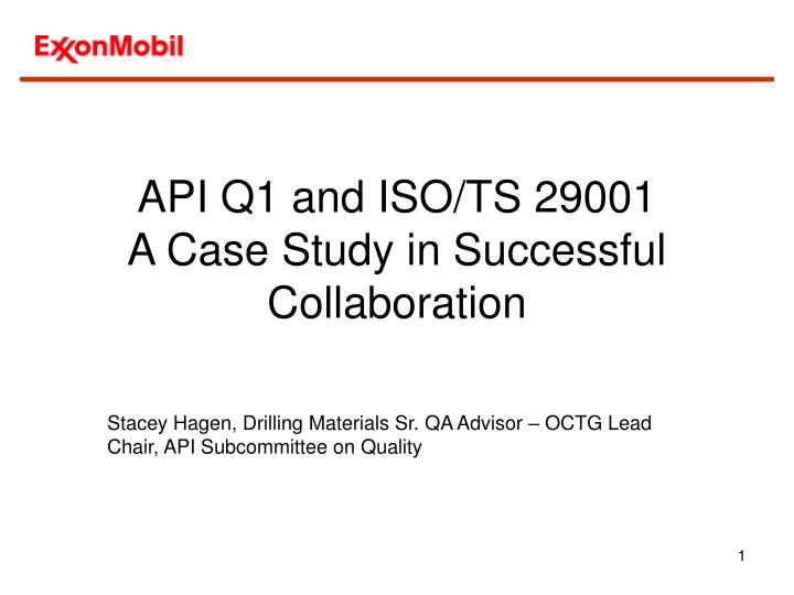Api q1 and iso ts 29001 a case study in successful collaboration