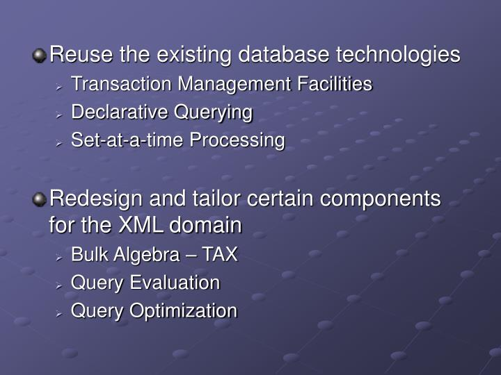 Reuse the existing database technologies