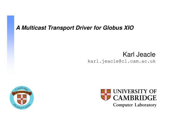A Multicast Transport Driver for Globus XIO