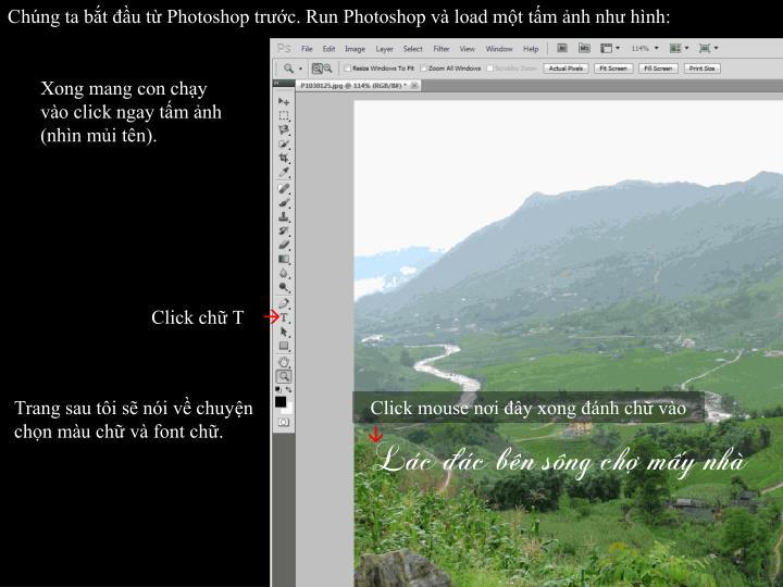 Chúng ta bắt đầu từ Photoshop trước. Run Photoshop và load một tấm ảnh như hình: