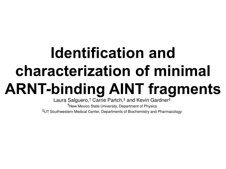 Identification and characterization of minimal arnt binding aint fragments