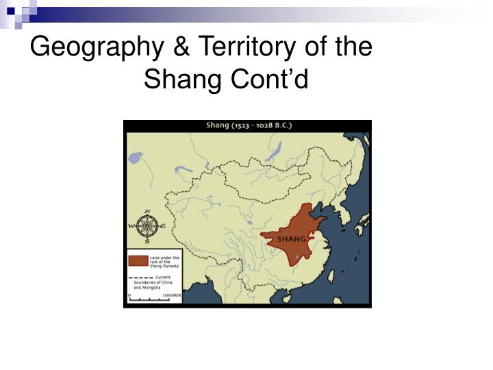 Geography & Territory of the 			  Shang Cont'd