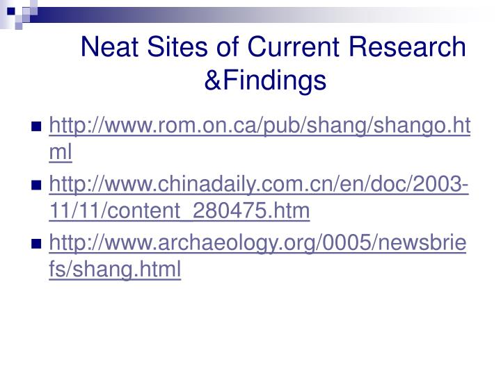 Neat Sites of Current Research 			   &Findings
