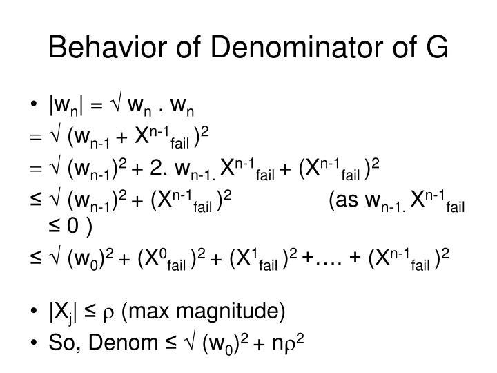Behavior of Denominator of G