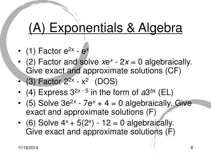 (A) Exponentials & Algebra