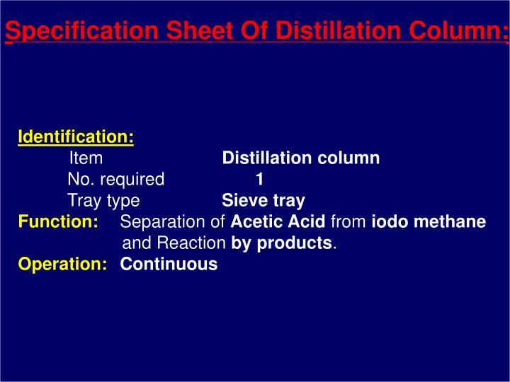 Specification Sheet Of Distillation Column: