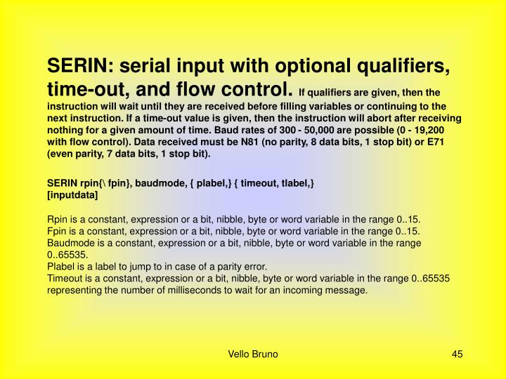 SERIN: serial input with optional qualifiers, time-out, and flow control.
