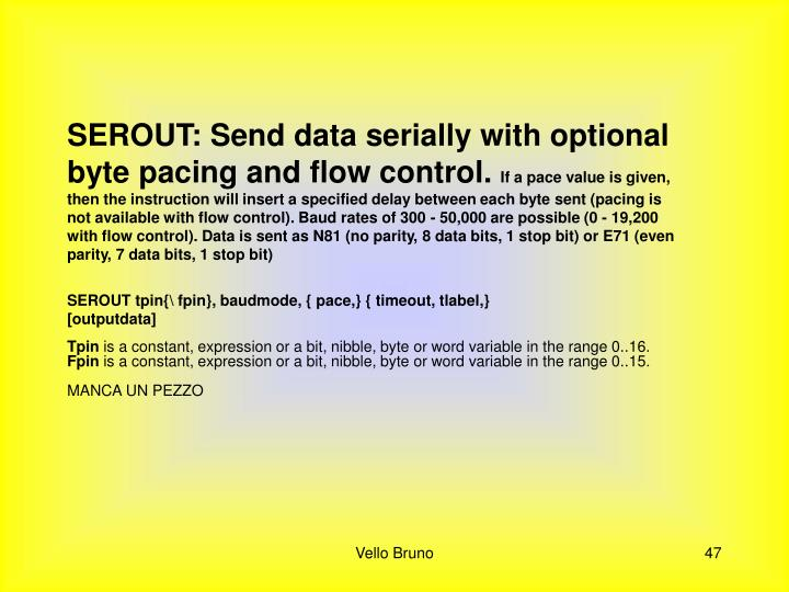 SEROUT: Send data serially with optional byte pacing and flow control.