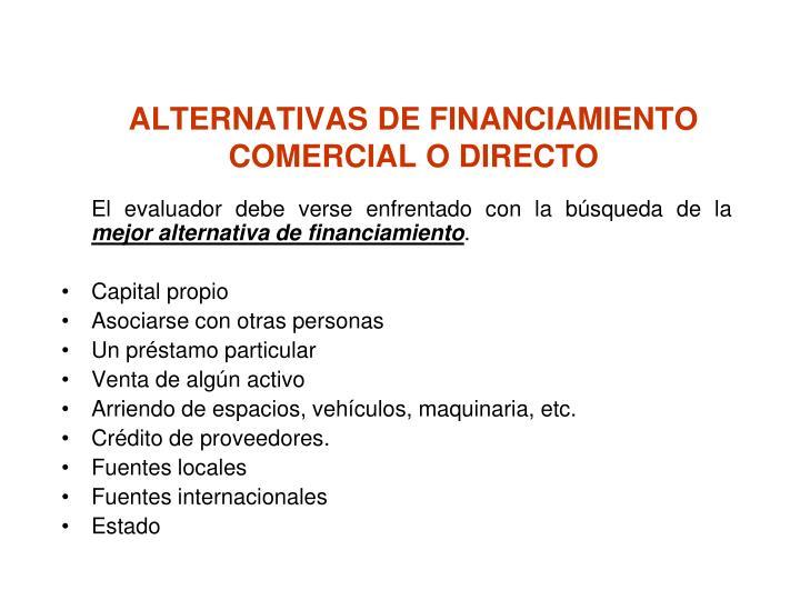 ALTERNATIVAS DE FINANCIAMIENTO COMERCIAL O DIRECTO