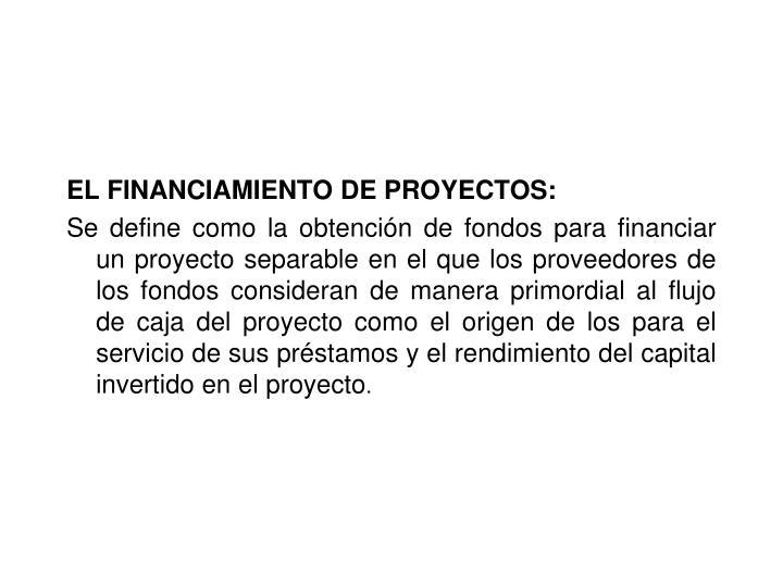 EL FINANCIAMIENTO DE PROYECTOS: