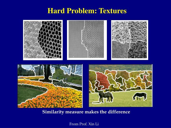 Hard Problem: Textures