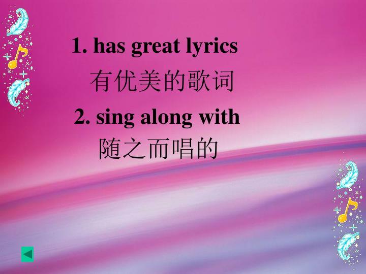 1. has great lyrics
