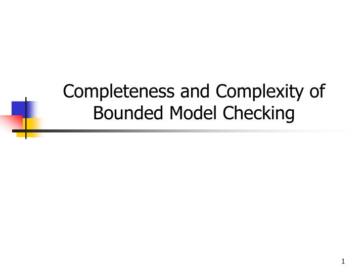 Completeness and complexity of bounded model checking