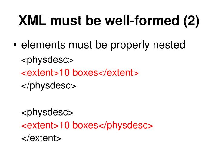 XML must be well-formed (2)
