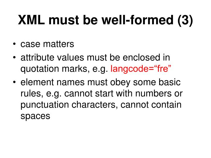 XML must be well-formed (3)