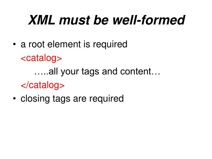 XML must be well-formed
