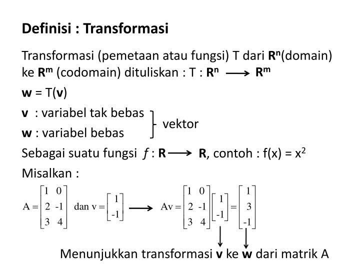 Definisi : Transformasi