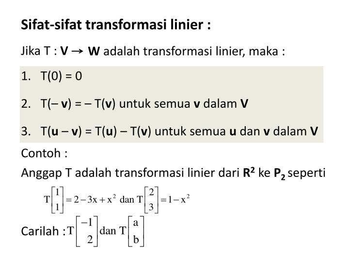 Sifat-sifat transformasi linier :
