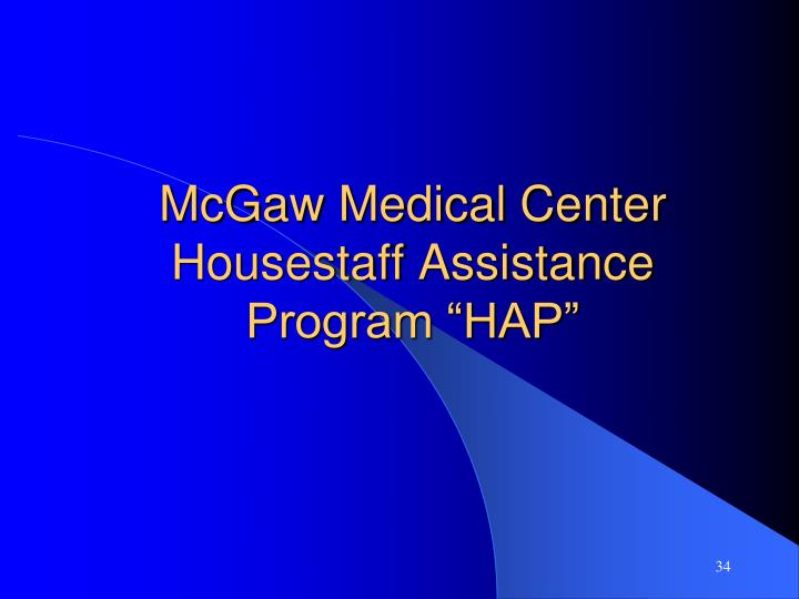"McGaw Medical Center Housestaff Assistance Program ""HAP"""