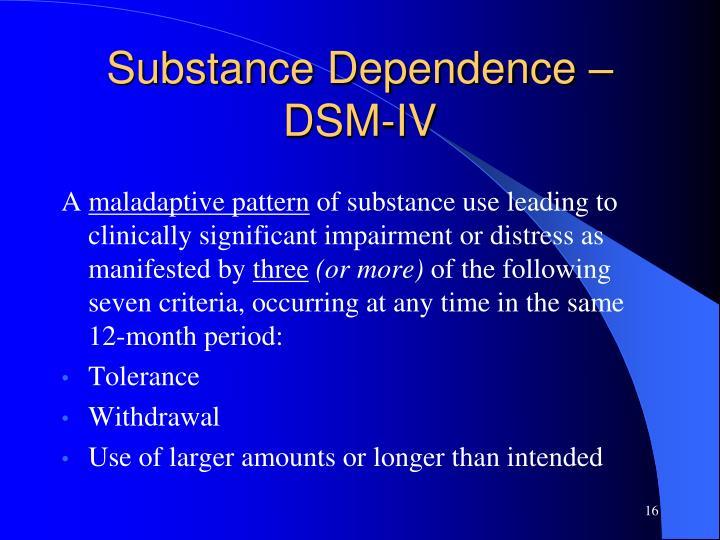 Substance Dependence – DSM-IV