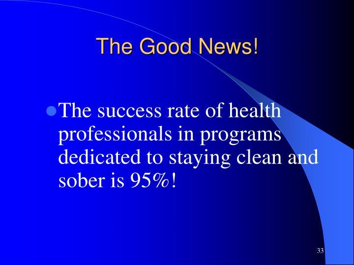 The Good News!