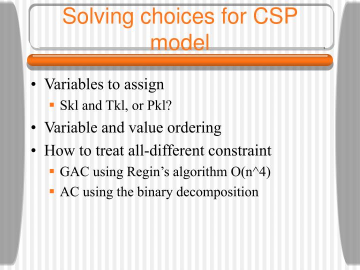 Solving choices for CSP model