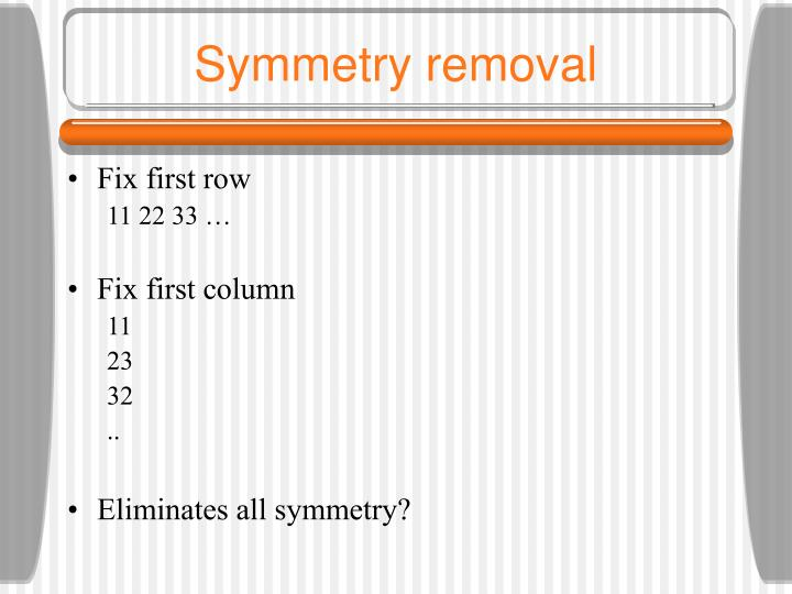 Symmetry removal