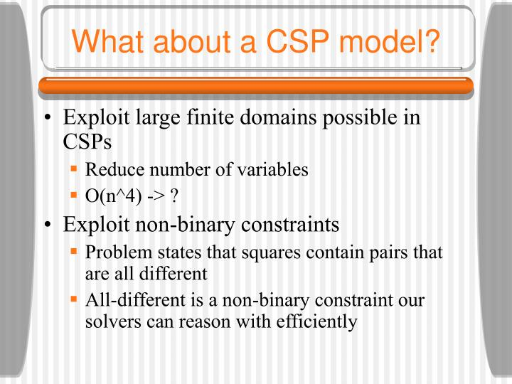 What about a CSP model?