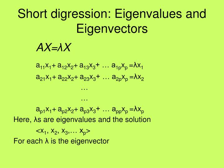Short digression: Eigenvalues and Eigenvectors