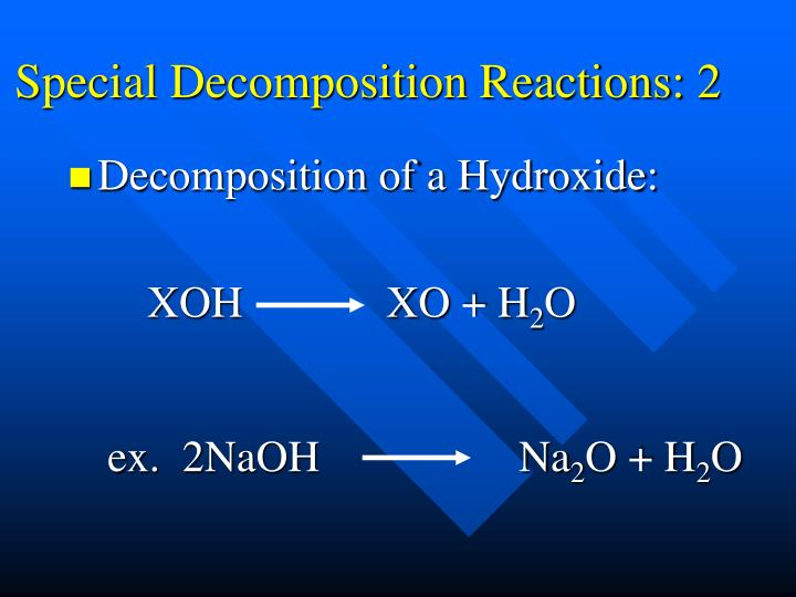 Special Decomposition Reactions: 2