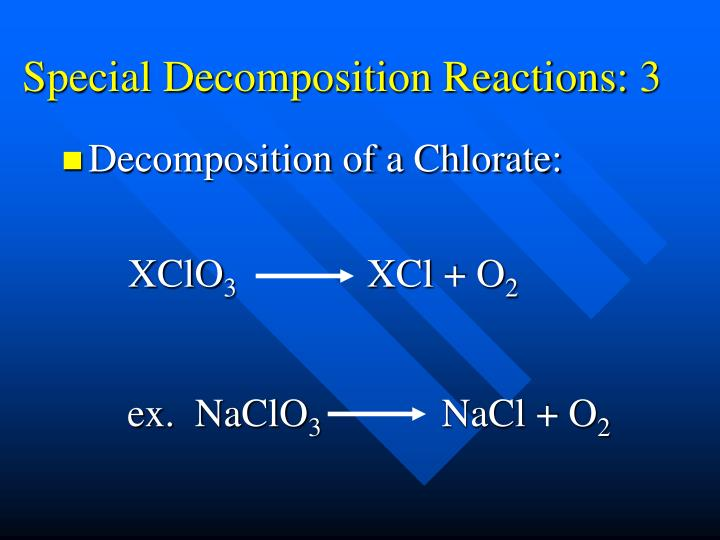 Special Decomposition Reactions: 3