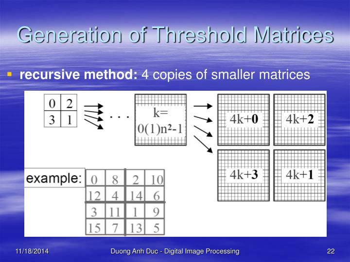 Generation of Threshold Matrices