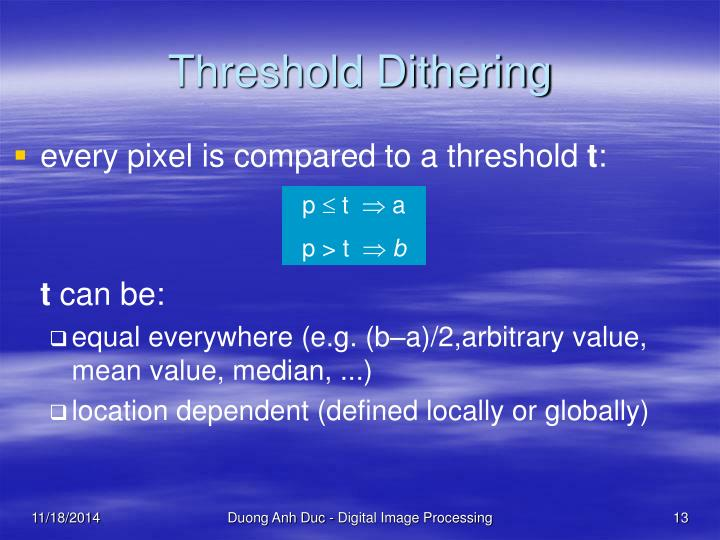 Threshold Dithering