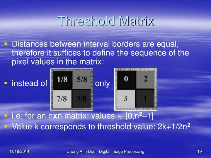 Threshold Matrix