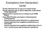 exemptions from declaration contd