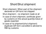 short shut shipment