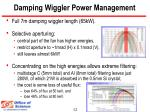 damping wiggler power management