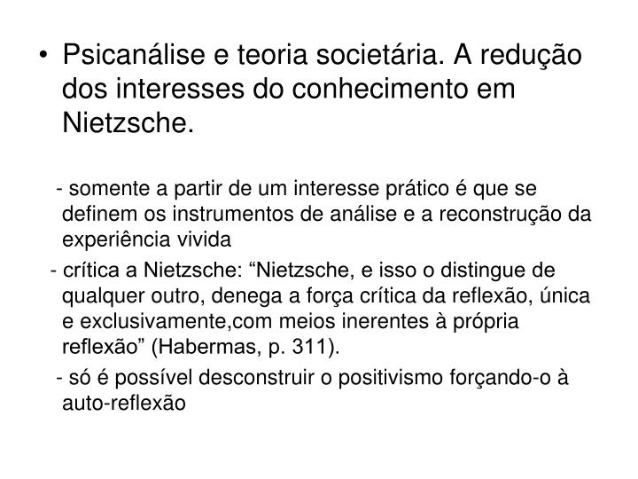 Psicanálise e teoria societária. A redução dos interesses do conhecimento em Nietzsche.