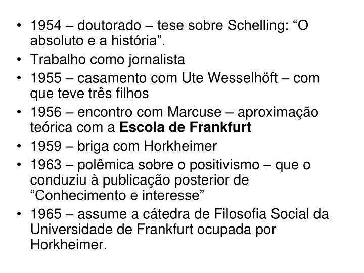 """1954 – doutorado – tese sobre Schelling: """"O absoluto e a história""""."""