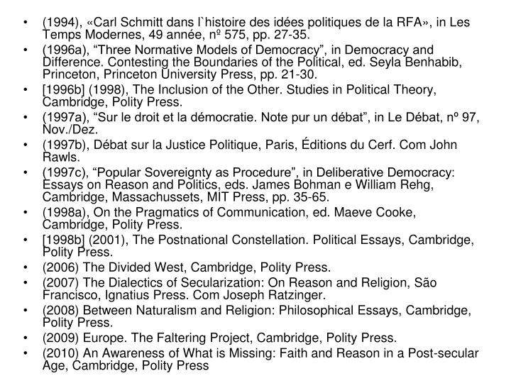 (1994), «Carl Schmitt dans l`histoire des idées politiques de la RFA», in Les Temps Modernes, 49 année, nº 575, pp. 27-35.