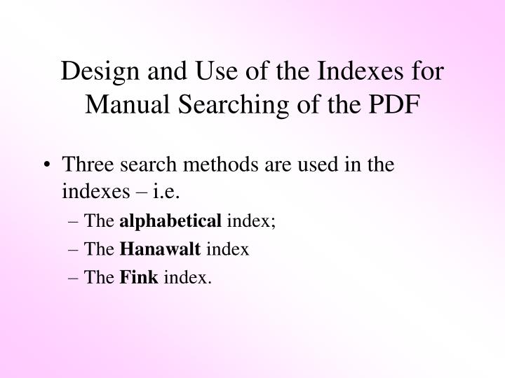 Design and Use of the Indexes for Manual Searching of the PDF