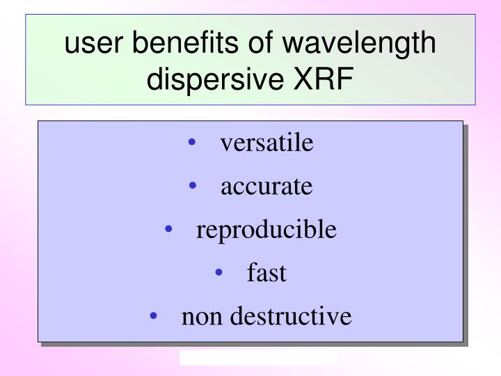 user benefits of wavelength dispersive XRF