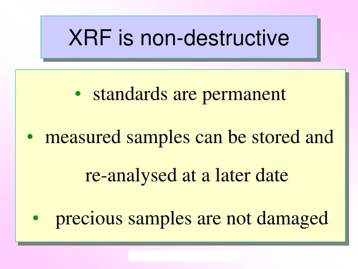 XRF is non-destructive