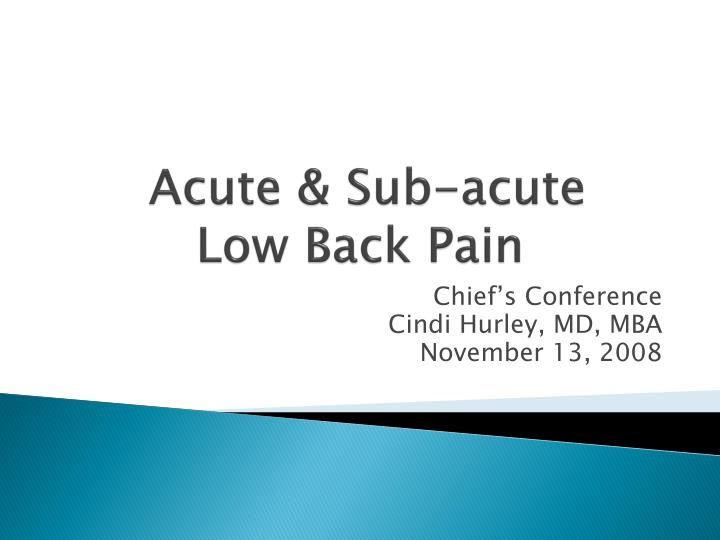 Acute sub acute low back pain