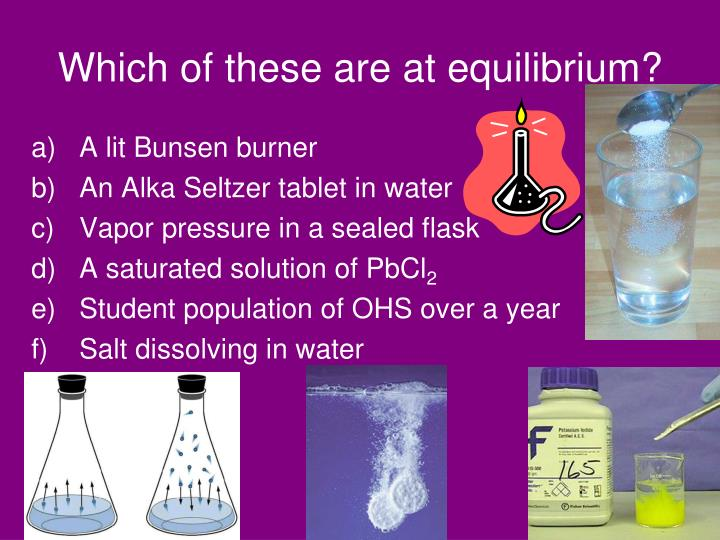 Which of these are at equilibrium?