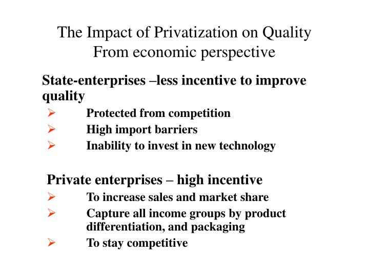 the economic impact of privatization and Impact of privatisation of education in indian society related to the socio- economic impact on higher discern the positive impact of privatisation of.