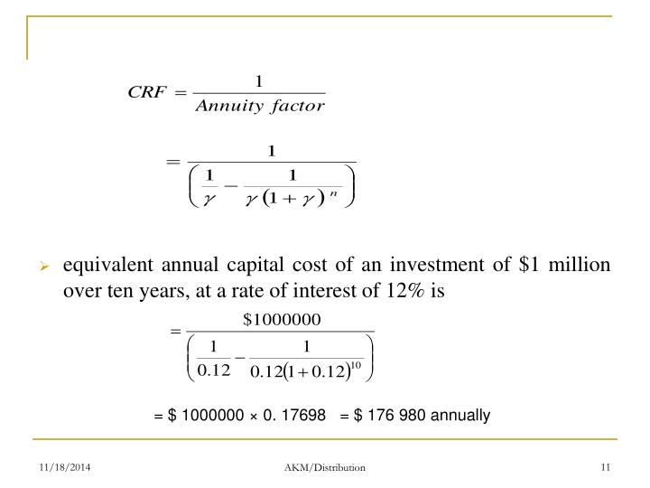 equivalent annual capital cost of an investment of $1 million over ten years, at a rate of interest of 12% is