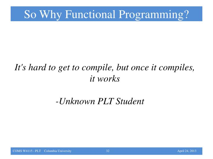 So Why Functional Programming?