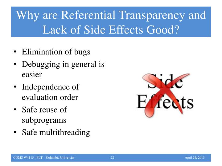 Why are Referential Transparency and Lack of Side Effects Good?